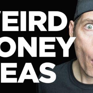 5 Weird Ways To Make Money Online - And Off
