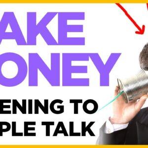 Make Money Listening To People Talk (WORLDWIDE)
