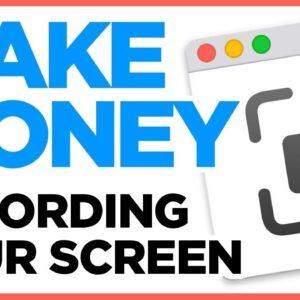 Make Money Recording Your Screen - Passive Income 2019